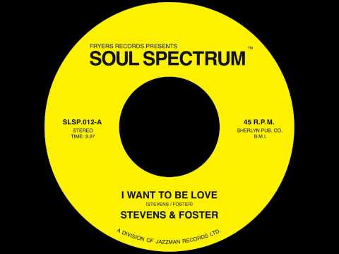 Stevens & Foster - I Want To Be Love -...