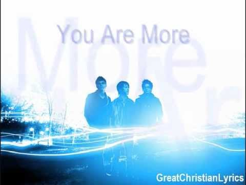 Tenth Avenue North - You Are More (w/ lyrics)