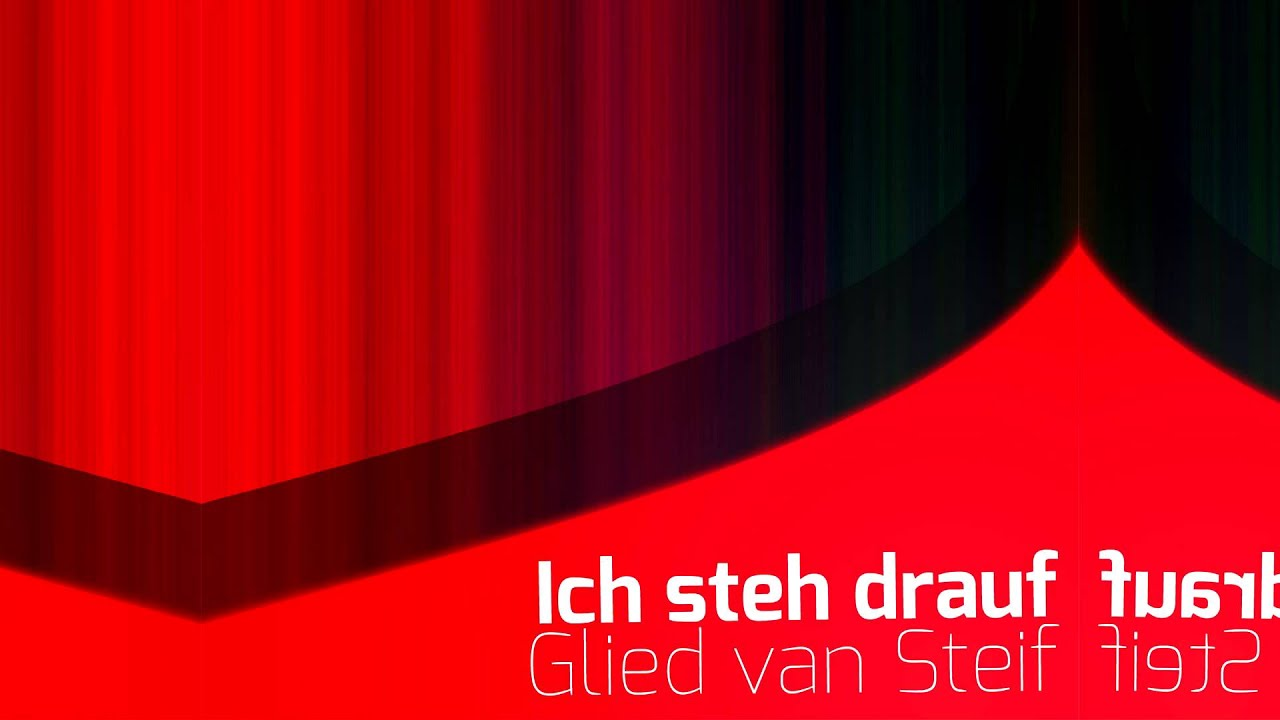 Glied van Steif - Ich steh drauf (Lange Edition) - YouTube