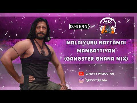 Download Malaiyur Nattamai - Mambuttiyan (Gangster Ghana Mix)   Dj Revvy   Download Link   #trending #tiktok