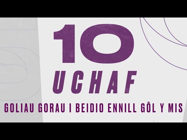 10 uchaf Sgorio - Goliau gorau i beidio ennill Gôl y Mis