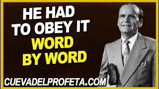 He had to obey it word by word   William Marrion Branham Quotes