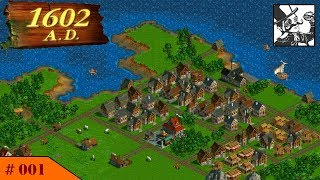Anno 1602 A.D. #001 Travelling back in Time!