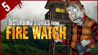 5 DISTURBING Firewatch Stories - Darkness Prevails