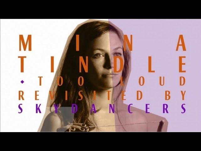 mina-tindle-too-loud-seen-by-skydancers-minatindleofficiel
