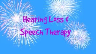 Hearing Loss And Speech Therapy VLOGUST # 6