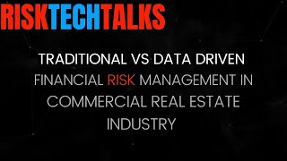 RISKTECHTALKS podcast: Traditional vs data driven risk management in commercial real estate industry