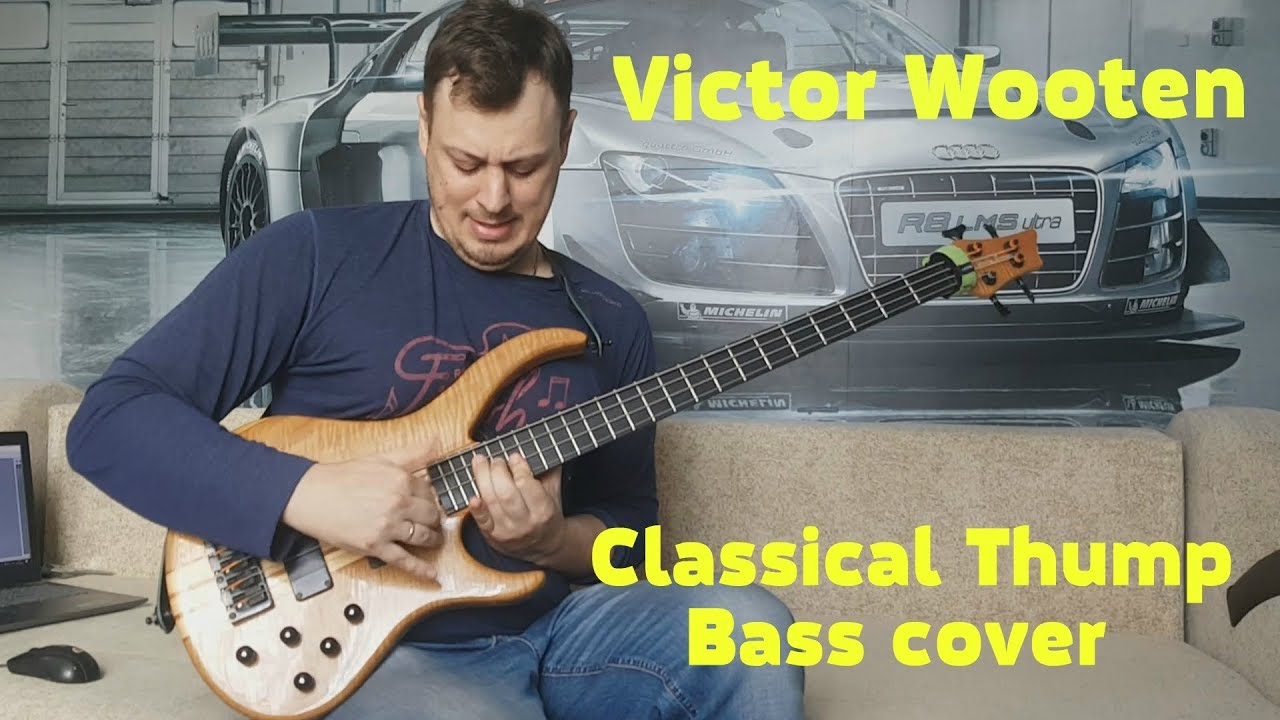 Victor Wooten - Classical Thump (Bass cover)
