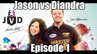 JVD: Jason vs Diandra - Episode 1