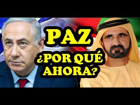 Israel Y Emiratos Árabes Firman La Paz. ¿Por Qué AHORA?