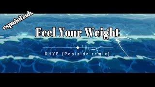 Feel Your Weight - RHYE (Poolside remix) ( español subtitulada)