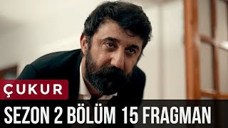Çukur 2.Sezon 15.Bölüm Fragman