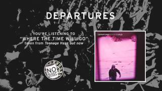 """Where The Time Will Go"" by Departures taken from Teenage Haze"