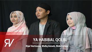 Download Ya Habibal Qolbi - Rijal Vertizone feat. Wafiq Azizah & Nida Zahwa
