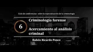 Criminología Forense: Acercamiento al Análisis Criminal | Rubén Ricardo Ponce