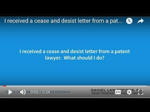 I received a cease and desist letter from a patent lawyer  What should I do?
