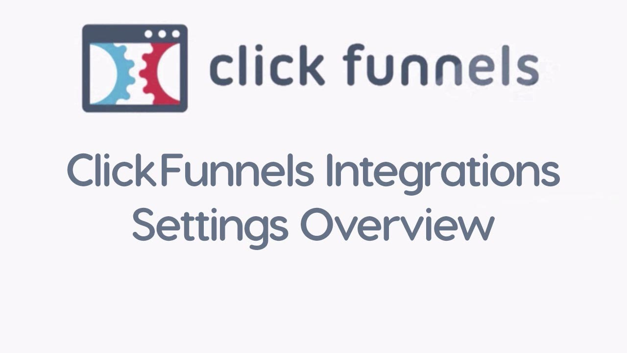 ClickFunnels Integrations Settings Overview