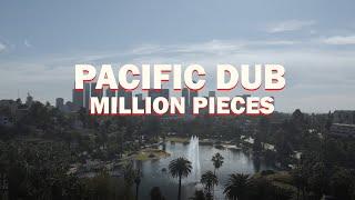 Pacific Dub - Million Pieces (Official Music Video)
