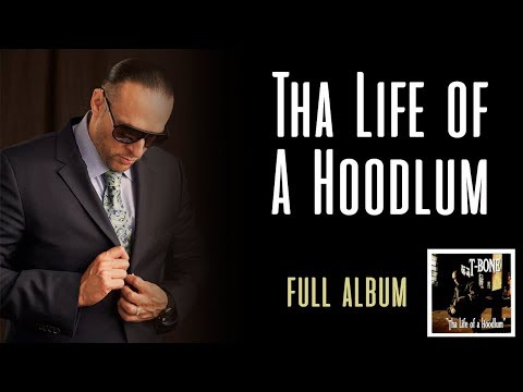 T-Bone - Tha life of a hoodlum (Full Album)