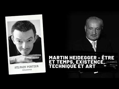 Martin HEIDEGGER : Être et Temps, existence, technique et art, Sylvain PORTIER