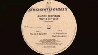 Angel Moraes - To The Rhythm (The Hot N