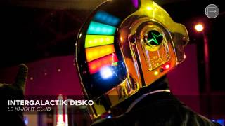 Le Knight Club - Intergalactik Disko
