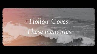 Hollow Coves - These memories - lyrics