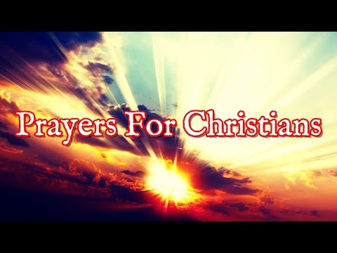 Prayers For Christians - Powerful Christian Prayers That Work