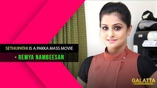 Sethupathi is a pakka mass movie - Remya Nambeesan