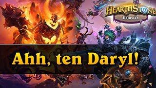Ahh, ten Daryl! - Hearthstone USTAWKA