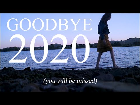 goodbye 2020, you will be missed.