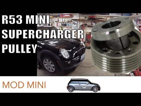 MINI Cooper S supercharger pulley mod  200206 R53