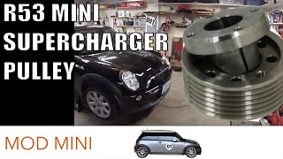 MINI Cooper S supercharger pulley mod - 2002-06 R53