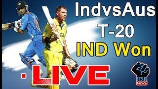 Live Match India vs australia 1st T20, IND vs AUS t20 live streaming;IND Won by 9 Wkts