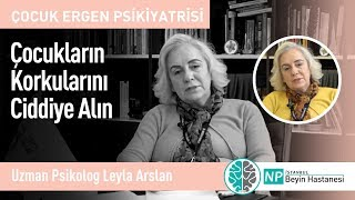 Çocukların Korkularını Ciddiye Alın-Uzman Psikolog Leyla Arslan