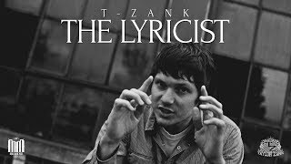 T-Zank - The Lyricist [Dir. @MilesMeyerFilms]