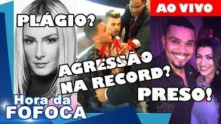 🔴🔥NALDO FOI PRESO EM FLAGRANTE!; CLAUDIA LEITTE ACUSADA DE PLAGIO; AGRESSÃO NA RECORD?