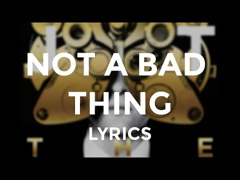 "Justin Timberlake - ""Not a Bad Thing"" (Lyrics)"