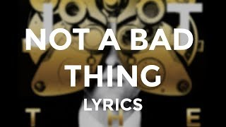 Justin Timberlake Not A Bad Thing Lyrics