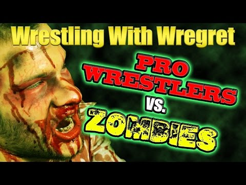 Pro Wrestlers vs. Zombies | Wrestling With Wregret