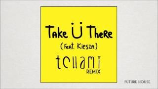 Jack Ü Take Ü There Feat. Kiesza Tchami Remix