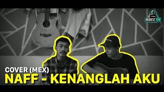 Download NAFF - KENANGLAH AKU | (COVER MEX)
