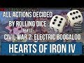 Hoi4| Dice of Fate - All Actions Decided by Rolling Dice - Part 2: Civil War 2: Electric Boogaloo