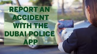 how-to-report-accidents-with-the-dubai-police-app