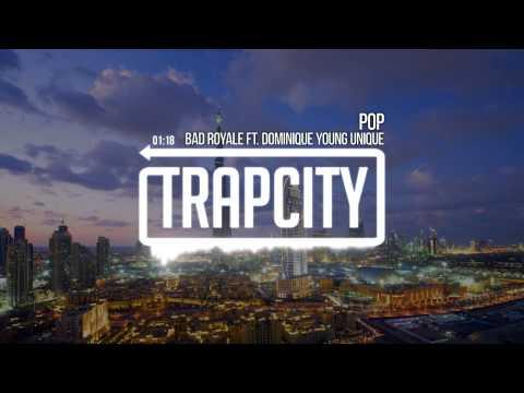 Bad Royale - POP (feat. Dominique Young Unique)