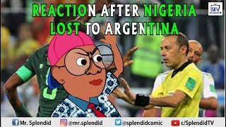 FUNNY REACTION AFTER NIGERIA LOST TO ARGENTINA