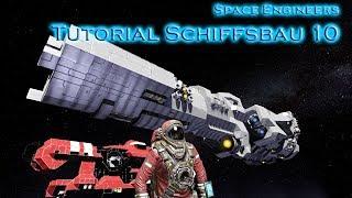 TUTORIAL: Schiffsbau Teil 10 - Space Engineers Deutsch/German