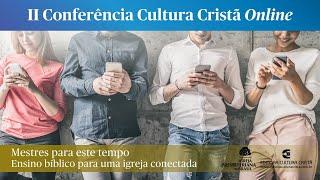II Conferência Cultura Cristã Online #4 - Quinta, 10 Set - 19h30