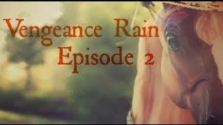 "Vengeance Rain|2 серия-""Символ смелости""/РУС ☼ Studio ""99 problems""☼"