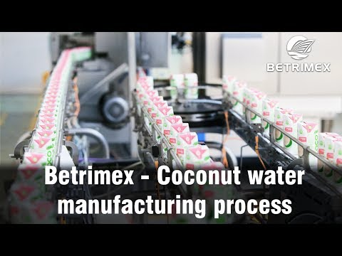 Betrimex - Coconut water Manufacturing process